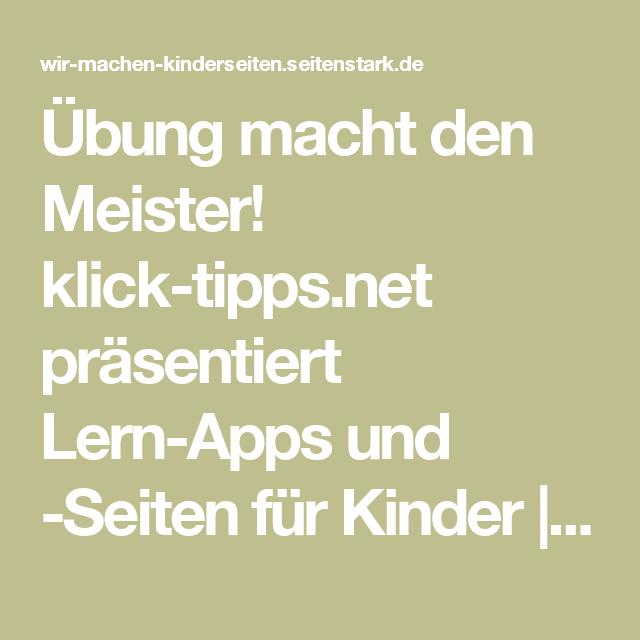 Ubung Macht Den Meister Klick Tipps Net Prasentiert Lern Apps Und Seiten Fur Kinder Wir Machen Kind Apps Kinder Und Tipps