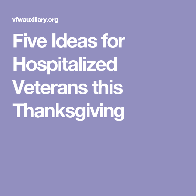 Five Ideas for Hospitalized Veterans this Thanksgiving