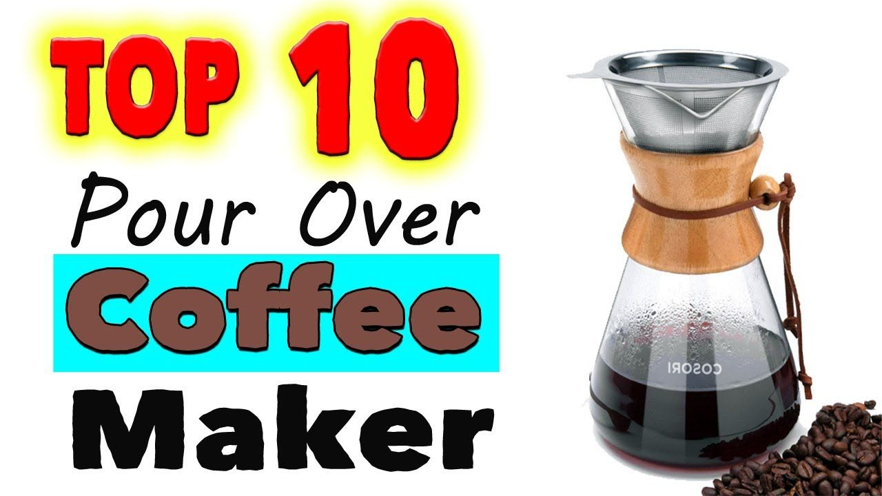 Best pour over coffee maker single cup in 2020 pour over