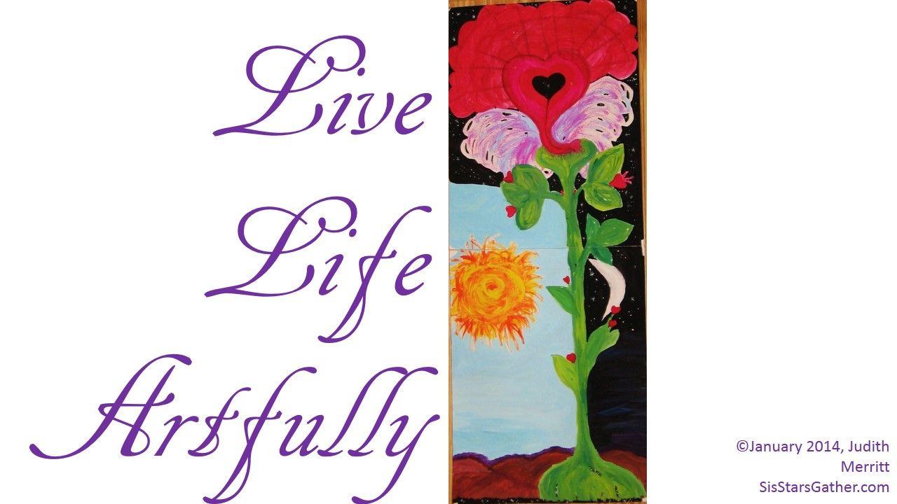 """Live Life Artfully."" #inspiration #motivation #quote #affirmation"