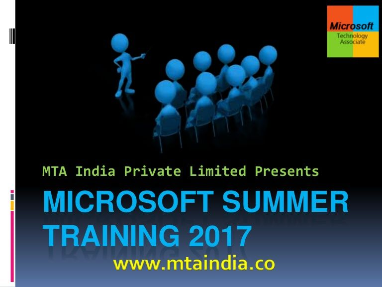 Enroll now in Microsoft Summer Training 2017 by MTA India