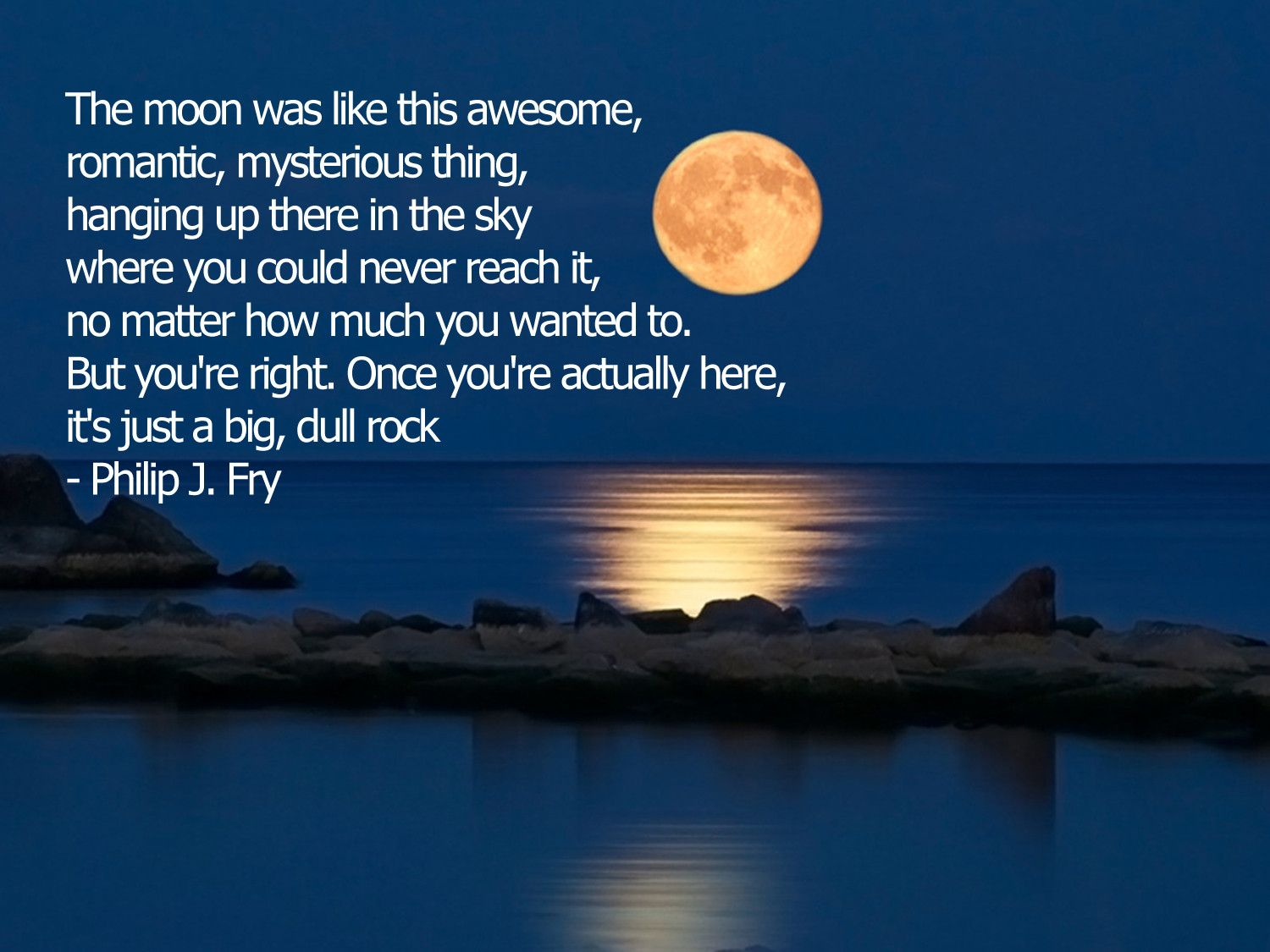 The Moon Was Like This Awesome Romantic Philip J Fry Moon Quotes Moon Pictures Moon