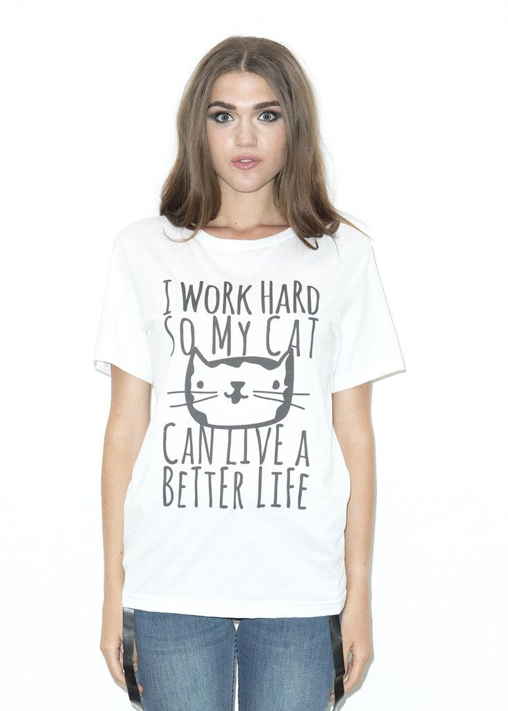 I work hard so my cat can live a better life. Rock this statement tee with our Loki Shorts! Return and Exchanges Policy Shipping Specifications: Item ships from