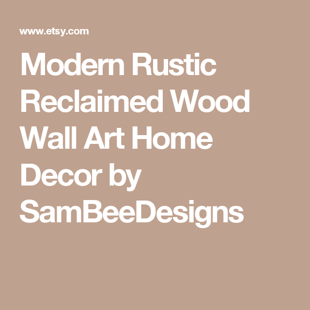 Modern Rustic Reclaimed Wood Wall Art Home Decor by SamBeeDesigns