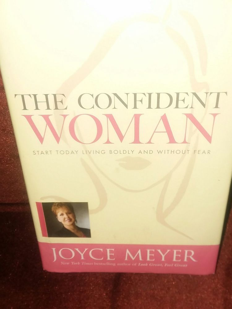 The Confident Woman Start Today Living Boldly And Without Fear