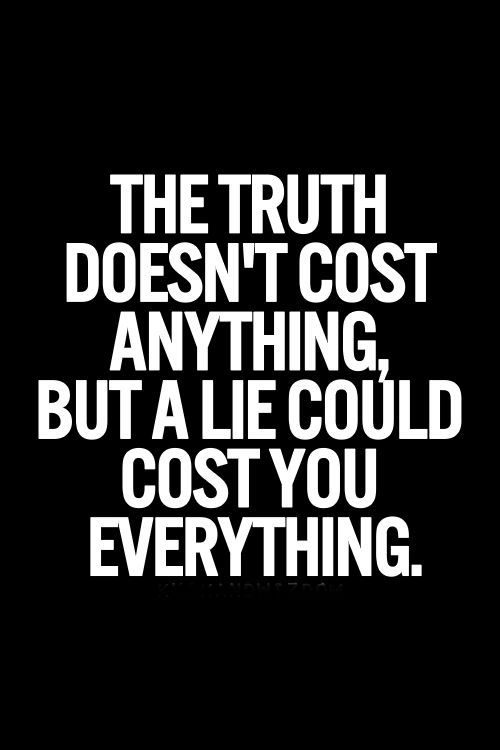 Cost Of Telling The Truth Vs Lie Quotes Sayings Short