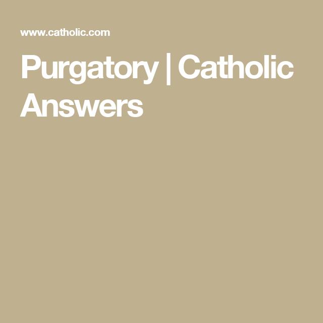 Purgatory | Catholic Answers