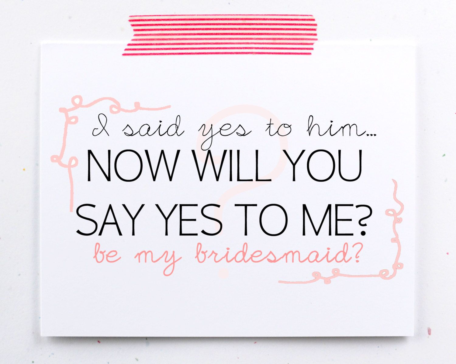 Asking Bridesmaid Quotes - Google Search