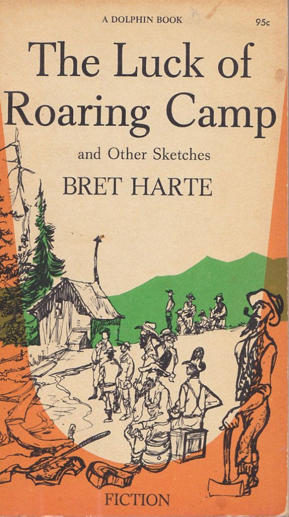 Vintage Book The Luck Of Roaring Camp And Other Sketches By Bret