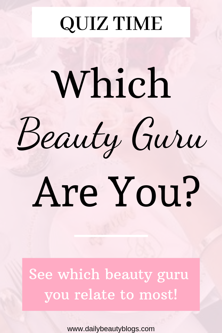 Click To Take This Fun Personality Quiz To See Which Beauty Guru You