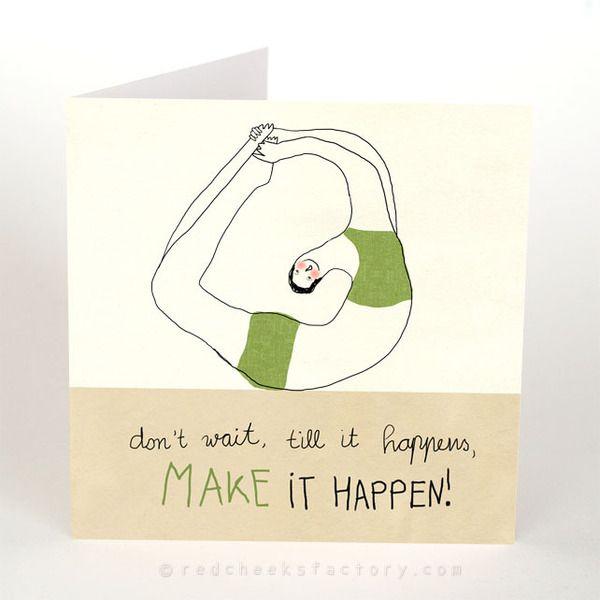 inspiratie yoga postcard: Make it happen van Red Cheeks Factory op http://nl.dawanda.com/