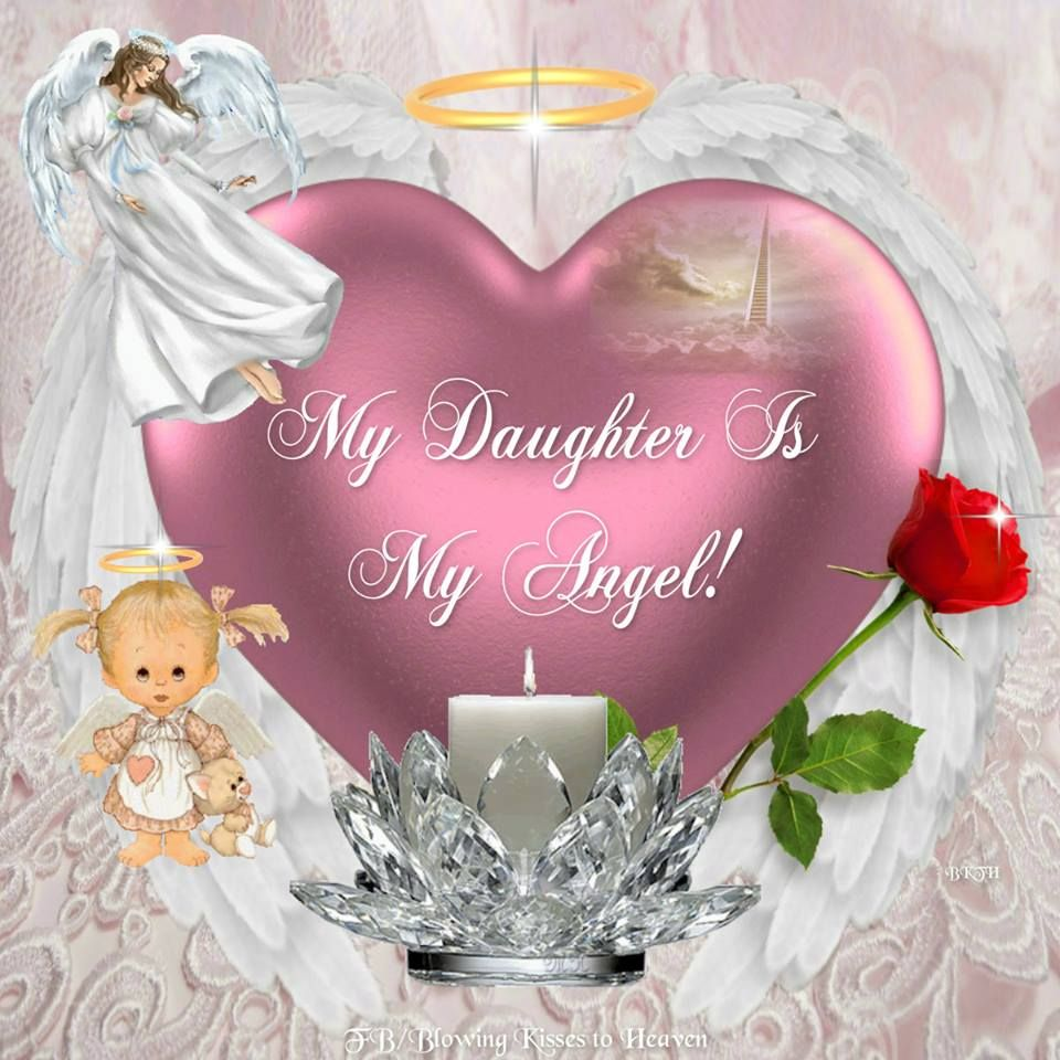 Missing My Mom In Heaven Quotes My Daughter Is My Angel  Missing My Loved Ones In Heaven