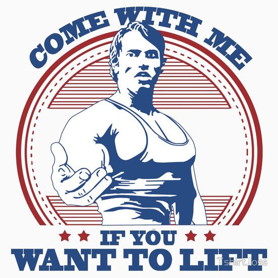 Arnold Schwarzenegger Come With Me If You Want To Lift Gyms Men T Shirt Tee
