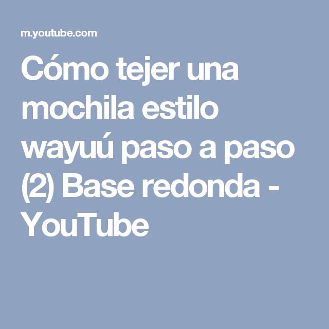 Cómo tejer una mochila estilo wayuú paso a paso (2) Base redonda - YouTube