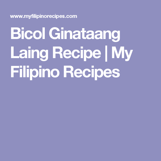 Bicol Ginataang Laing Recipe | My Filipino Recipes