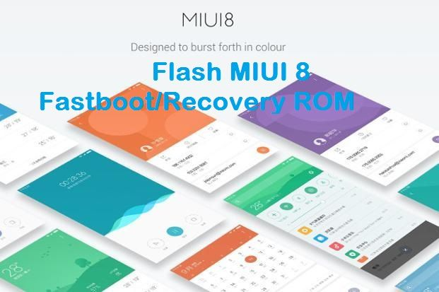 Guide to Flash MIUI 8 Fastboot and Recovery ROM on Xiaomi phones