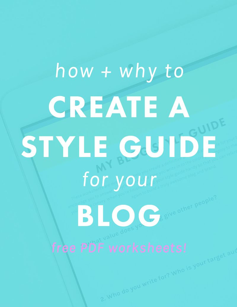 How + Why to Create a Style Guide for Your Blog (Free Worksheets ...