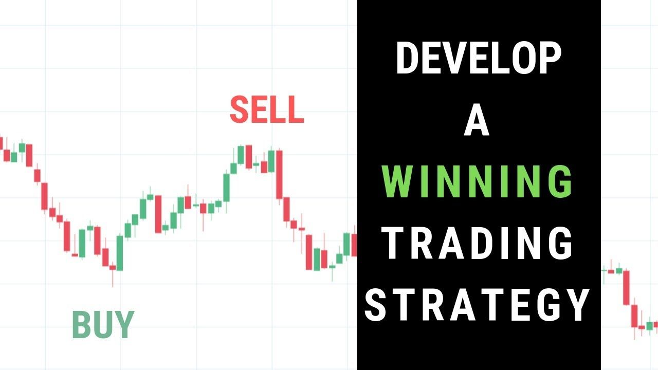 Learn How To Develop Your Own Trading Strategy In This Video