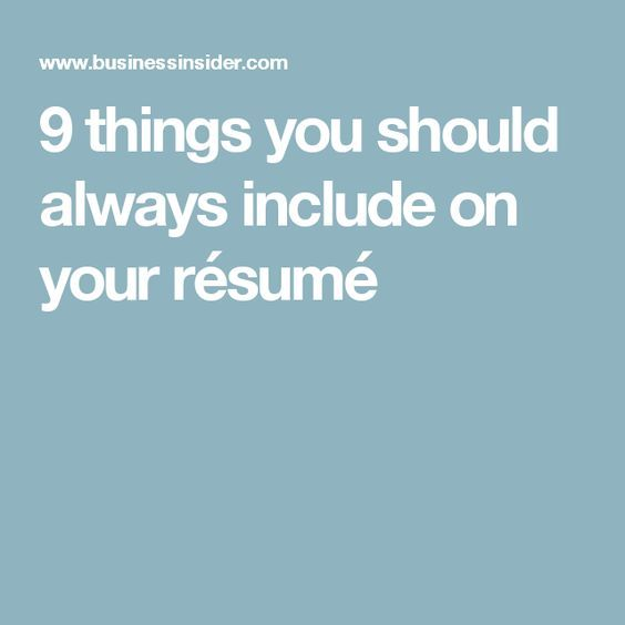things you should always include on your résumé - what should a resume include
