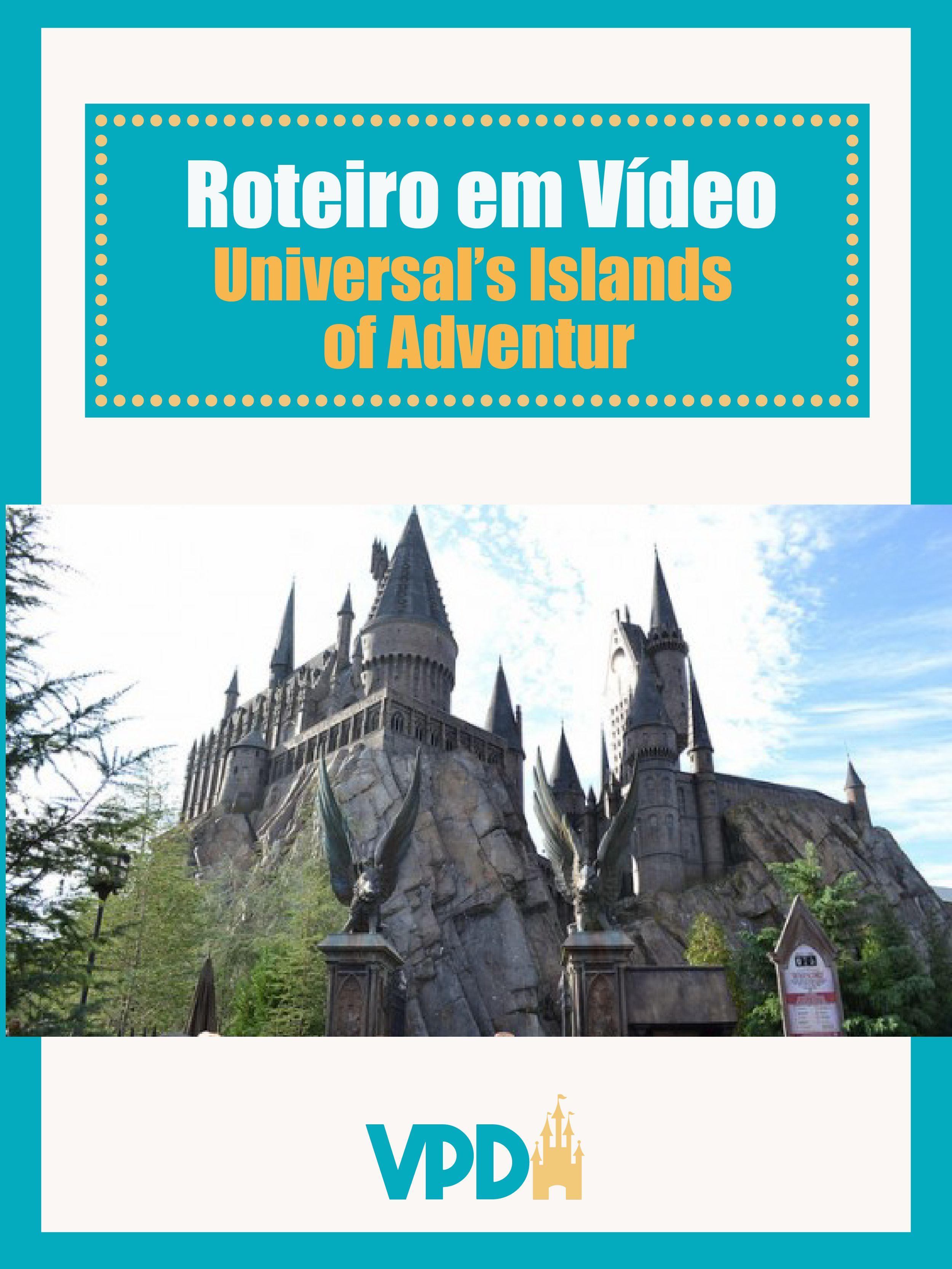 Roteiro Em Video Universal S Islands Of Adventure Roteiro Parques Disney