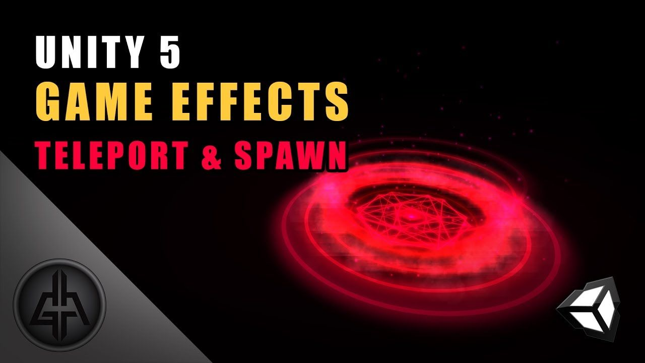 Unity 5 - Game Effects VFX - Teleport & Spawn | unity tricks and