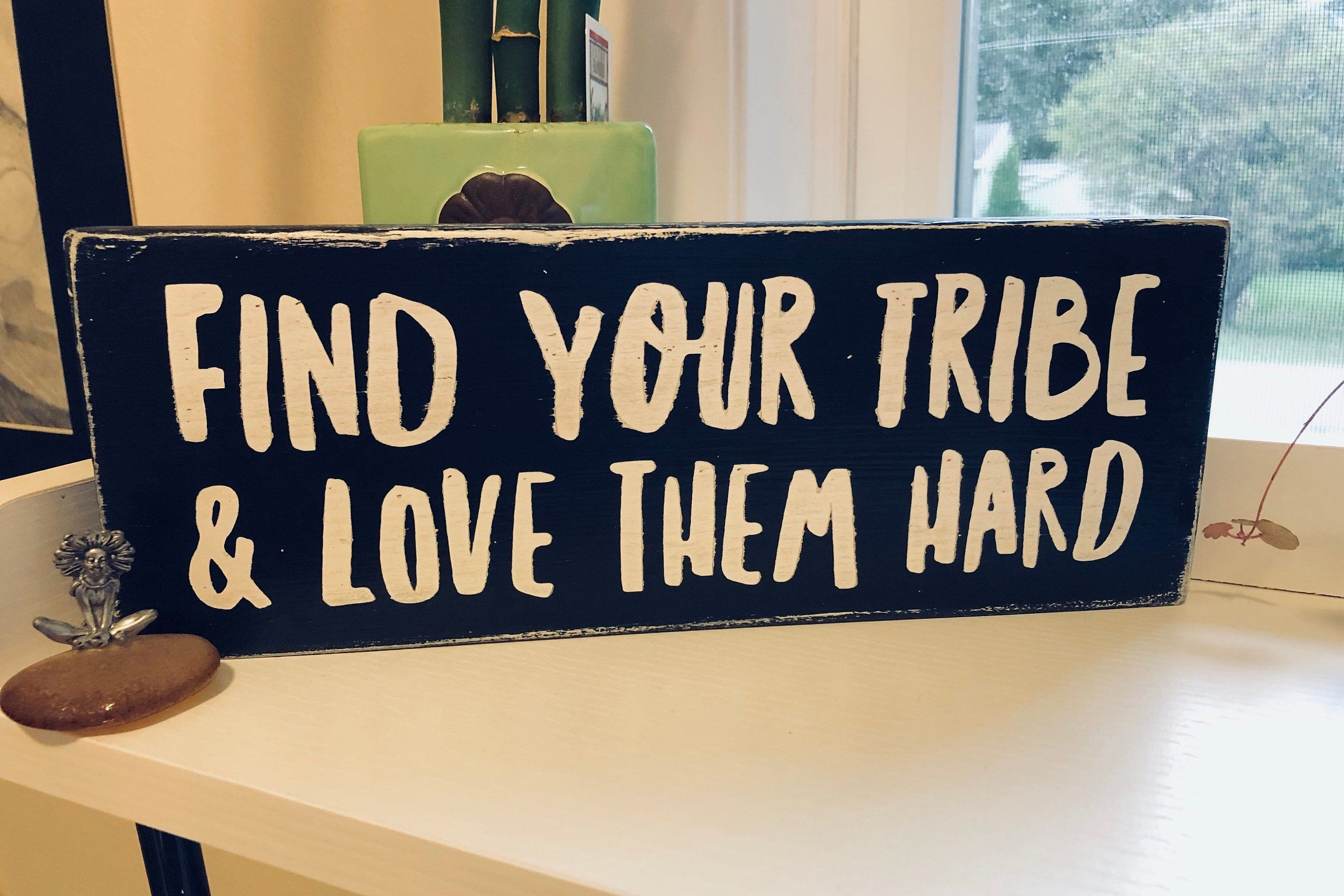 Download Find Your Tribe Love Them Hard, Mini Sign, Office Decor ...