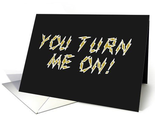 Happy Birthday, You Turn Me On, Electric Humor card  #romantic #funny #lightning http://www.greetingcarduniverse.com/adult-sexy-birthday-cards/humor/happy-birthday-your-turn-me-675332?gcu=42967840600