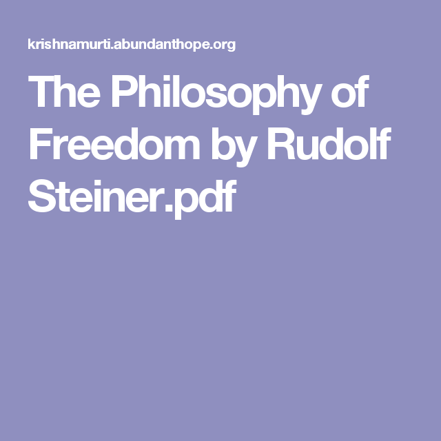 The Philosophy of Freedom by Rudolf Steiner pdf   Free Books
