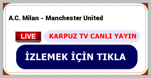 A.C. Milan  Manchester United
