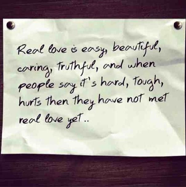 Real Love Is Easy Loving You Is The Easiest Most Natural Thing