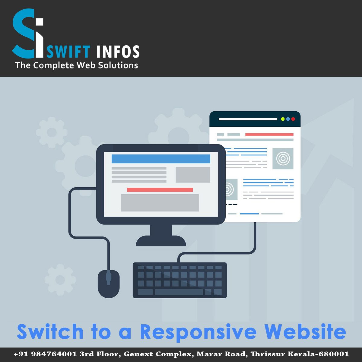 Www Swiftinfos Com Switch To A Responsive Website With Swiftinfos Make Your Website L Website Development Company Web Development Design Web Design Company
