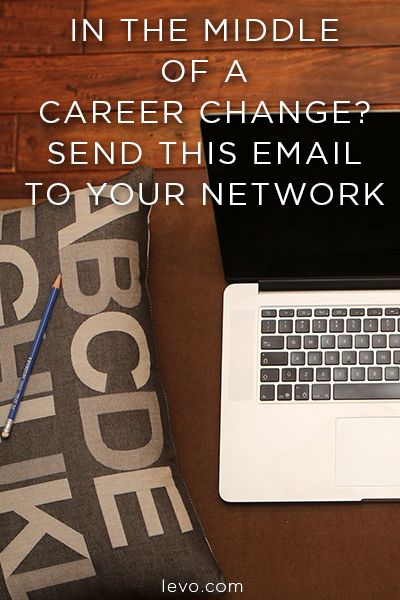 In The Middle Of A Career Change Send This Email To Your Network