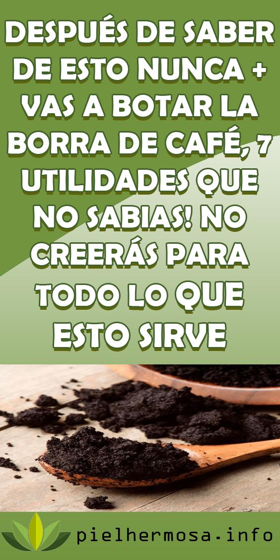 Después De Saber De Esto Nunca Vas A Botar La Borra De Café 7 Utilidades Que No Sabias Productos Para La Salud Recetas Para La Salud Cafe