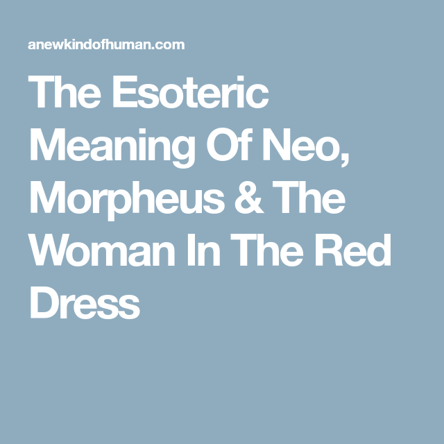 3f26c8ebb55f The Esoteric Meaning Of Neo