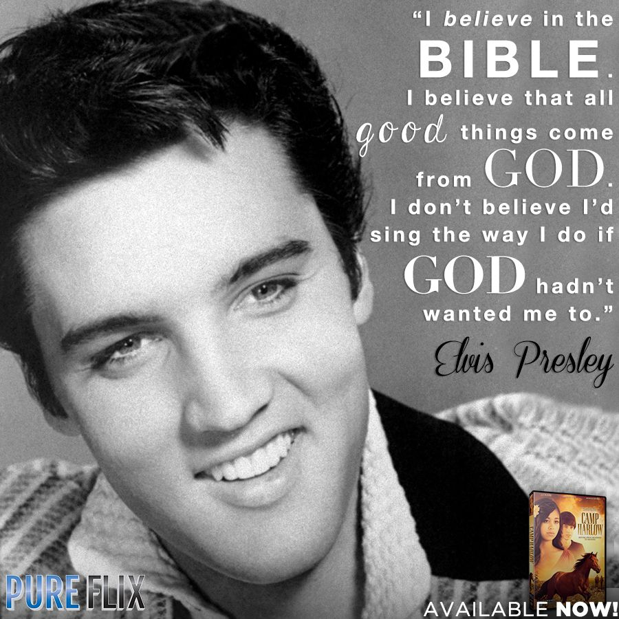 Elvis Presley - Pure Flix - Christian movies - Quotes -  Quotes  Bible  God   Christian  Believe  EvlisPresley  PureFlix  ChristianMovies  www.PureFlix.com 0252f2299a