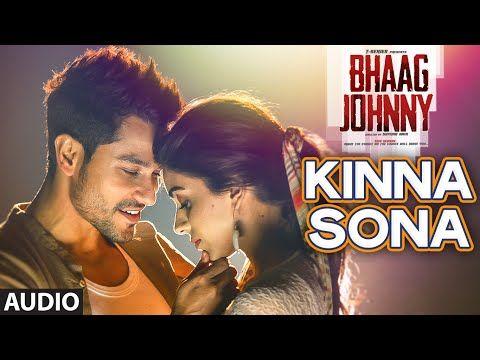 Kinna Sona Full Audio Song Sunil Kamath Bhaag Johnny Kunal Khemu T Series Audio Songs Hindi Movie Song Bollywood Movie Songs