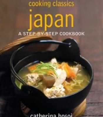 Cooking classics japan a step by step cookbook pdf cookbooks cooking classics japan a step by step cookbook pdf forumfinder Images