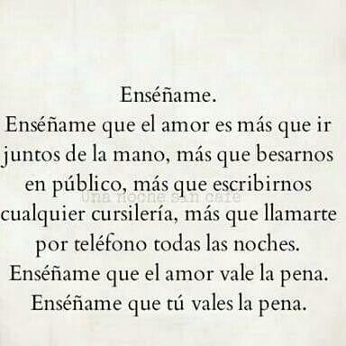 Ense ame que t vales la pena frases pinterest vale for Ensename todo