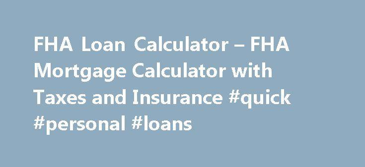 fha loan calculator fha mortgage calculator with taxes and