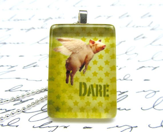 """Flying pig """"dare"""" necklace, $10 on Etsy"""