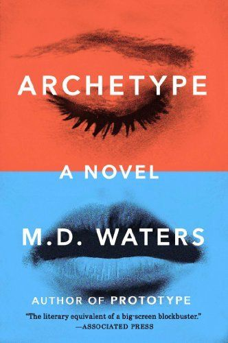Archetype: A Novel, http://www.amazon.com/dp/0142181145/ref=cm_sw_r_pi_awdm_RxyQtb18TAW24
