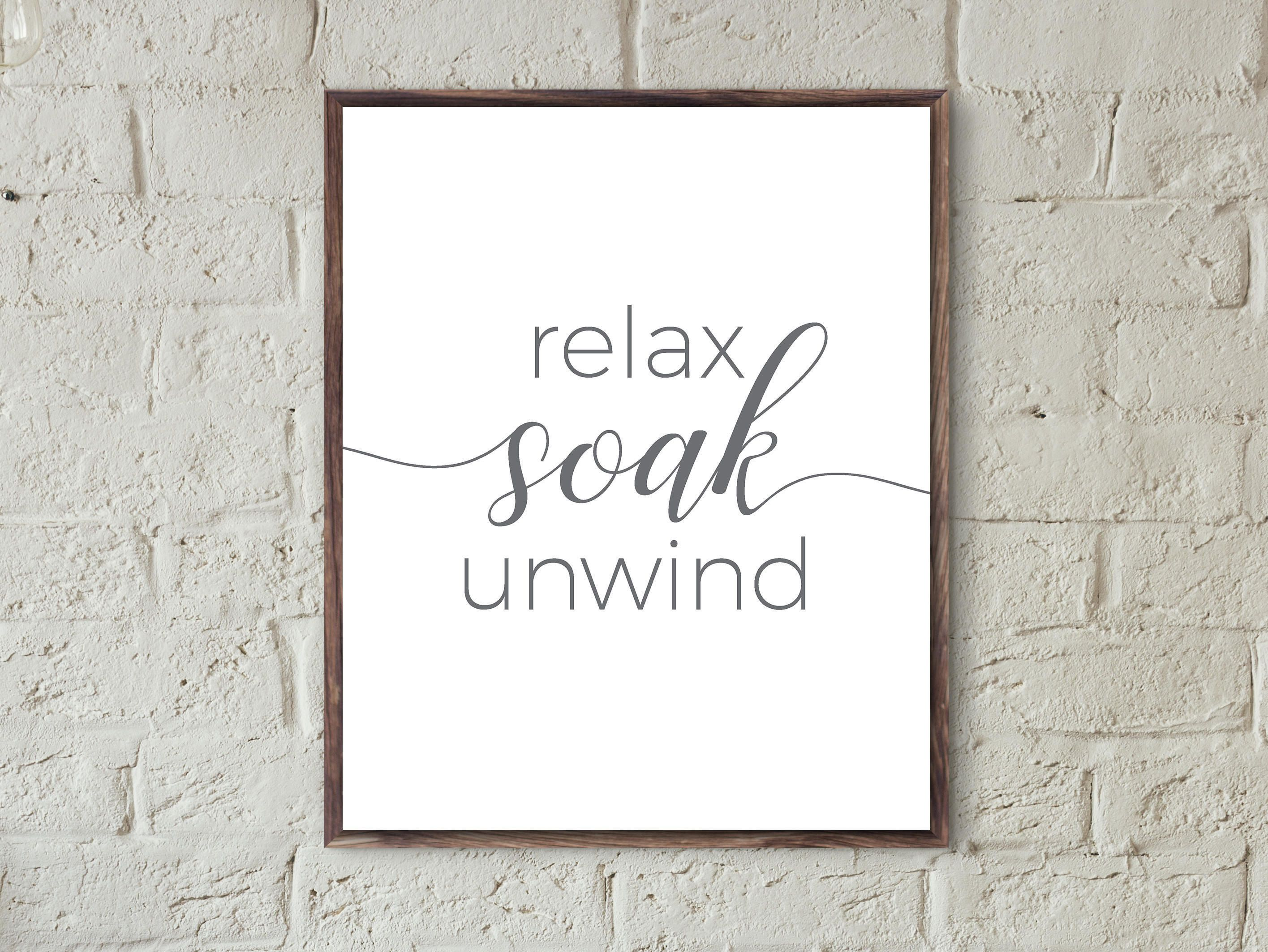 Relax Soak Unwind Bathroom Wall Art Printable Quotes Download Bathroom Decor Sign Guest Room Decor Re Relax Soak Unwind Relax Wall Art Printable Bathroom Signs