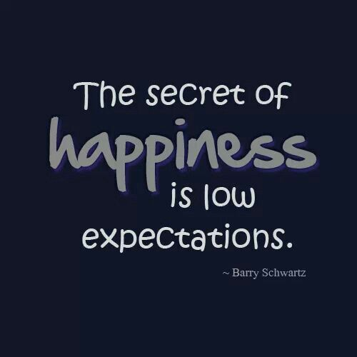The Lower Your Expectations The Higher Your Serenity Repinned By Camerinross Com Wise Quotes Expectation Quotes Words Quotes
