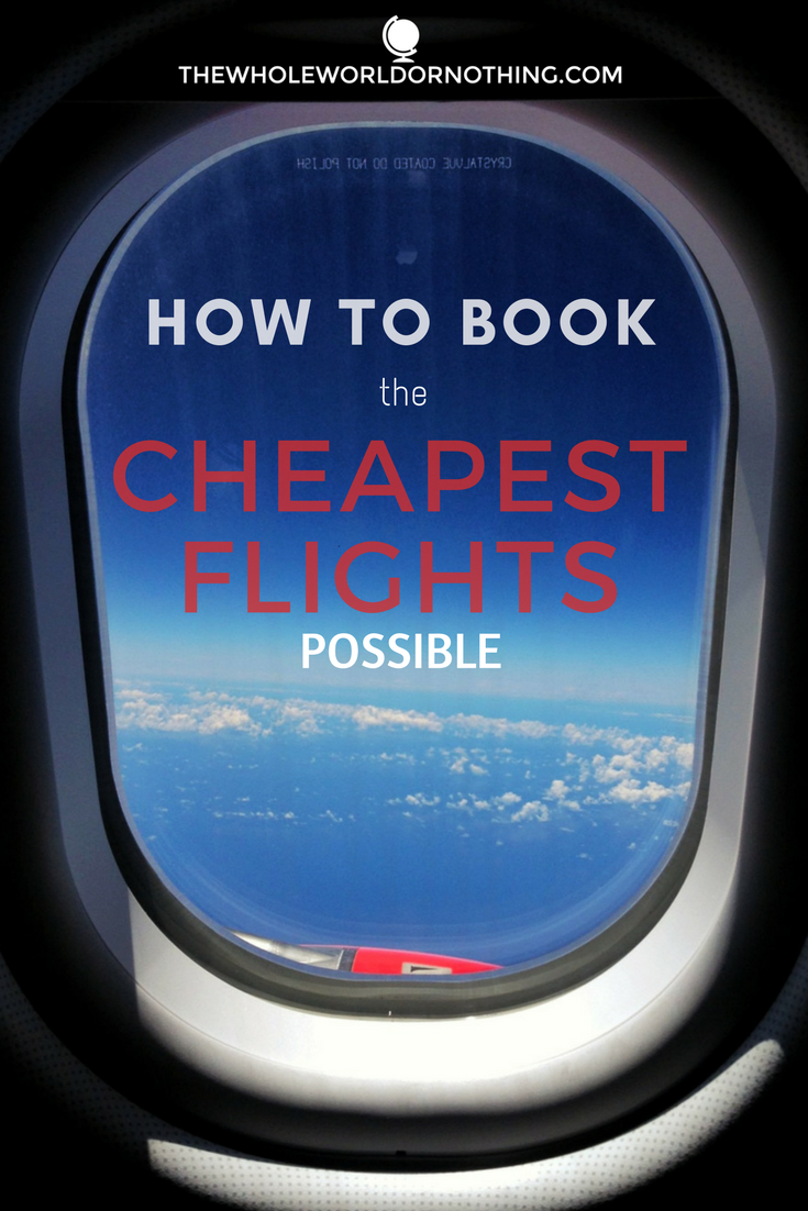 How to book the cheapest flights possible cheap flights for Site for cheapest flights