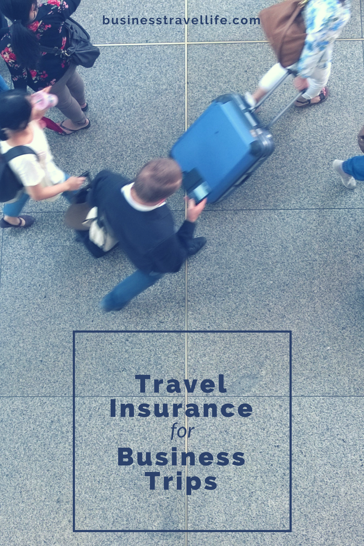 Do You Need Travel Insurance For Your Business Trip Business