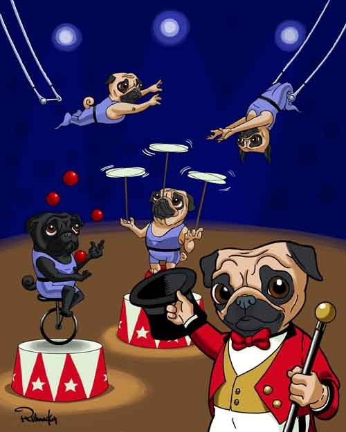 Pug Circus Dog Art Print The Greatest Pug Show On Earth Via Etsy