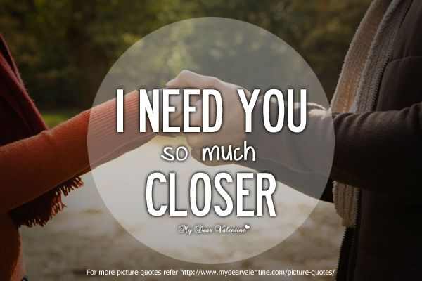 Short Love Quotes for him - I need you so much | Love ...