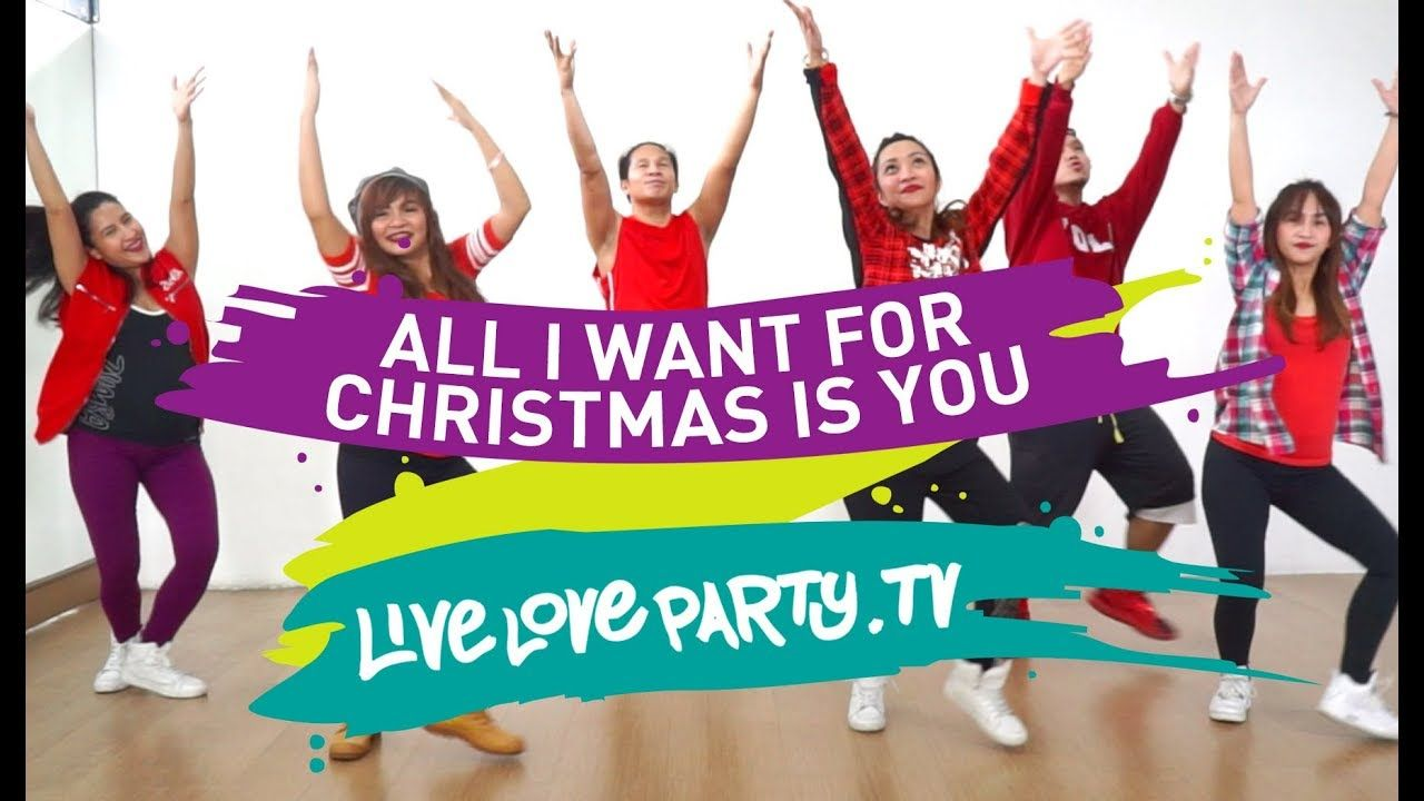 All I Want For Christmas Is You Live Love Party Zumba Dance Fitness Christmas Youtube Dance Workout Zumba Dance Zumba Songs