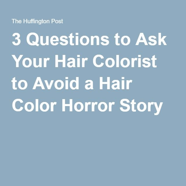 3 Questions to Ask Your Hair Colorist to Avoid a Hair Color Horror Story
