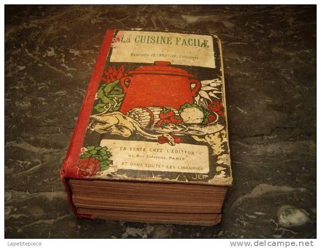 ancien livre, la cuisine facile, par mam´selle jeanneton. 1910